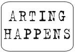 arting happens